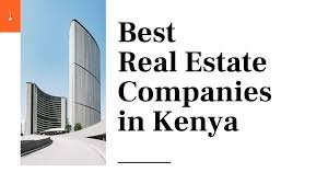 List of 7 top ranked property firms in Kenya.
