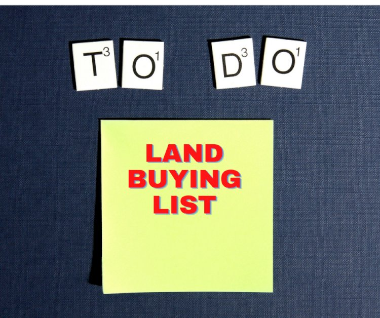Things to do Before Buying Land